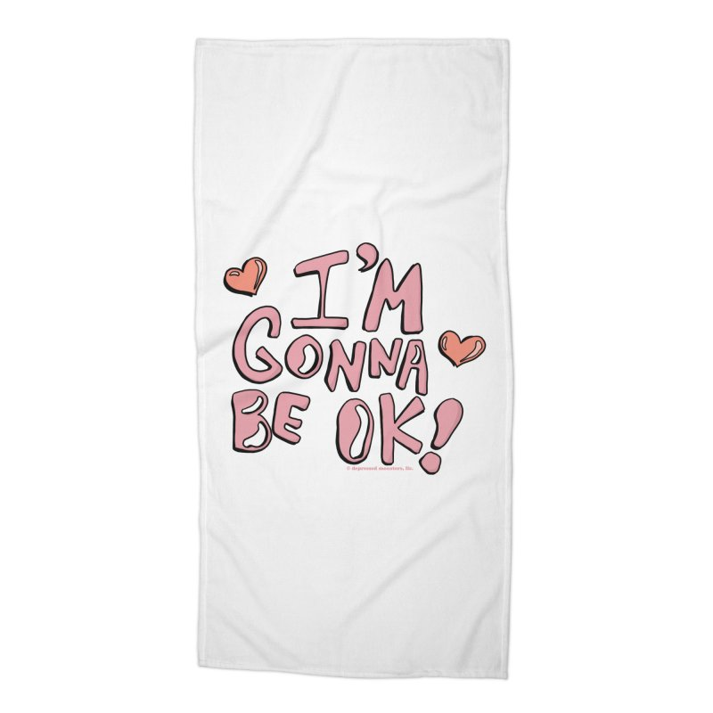I'm Gonna Be Ok! © Accessories Beach Towel by Depressed Monsters