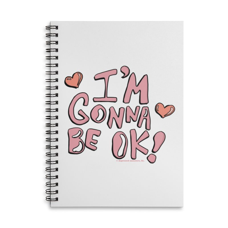 I'm Gonna Be Ok! © Accessories Notebook by Depressed Monsters