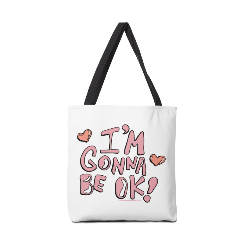 I'm Gonna Be Ok! © Accessories Bag by Depressed Monsters