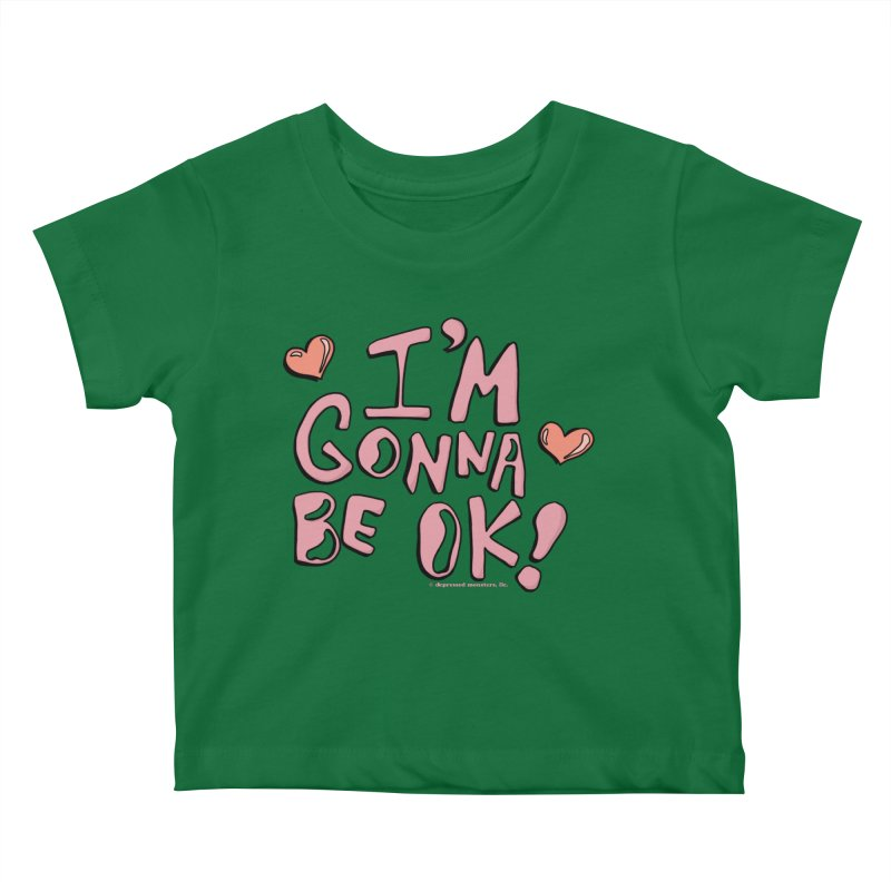 I'm Gonna Be Ok! © Kids Baby T-Shirt by Depressed Monsters