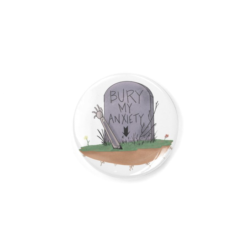 Bury My Anxiety© by Ryan Brunty Accessories Button by Depressed Monsters