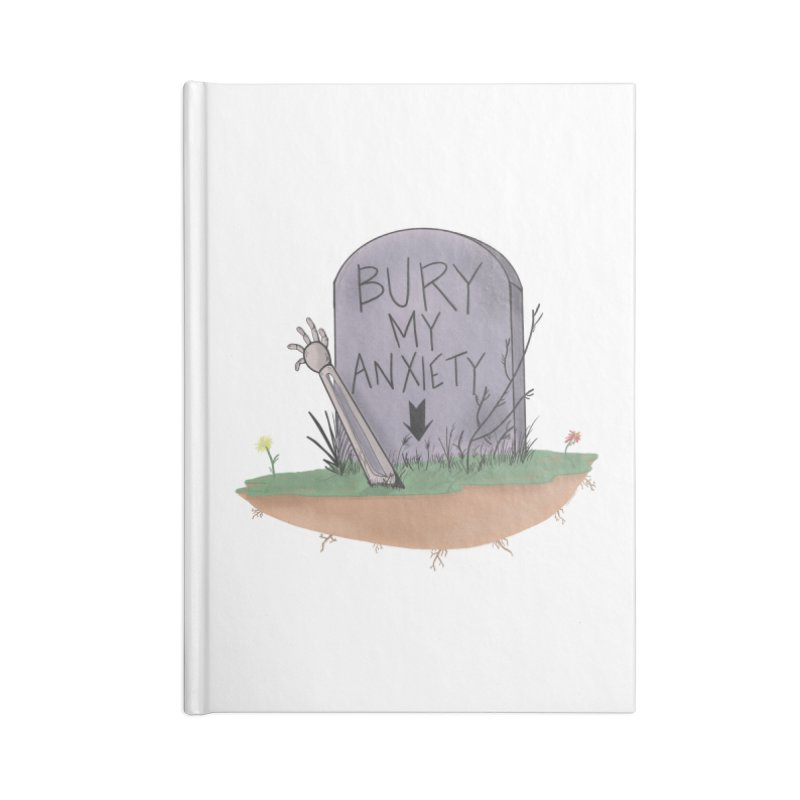 Bury My Anxiety© by Ryan Brunty Accessories Notebook by Depressed Monsters