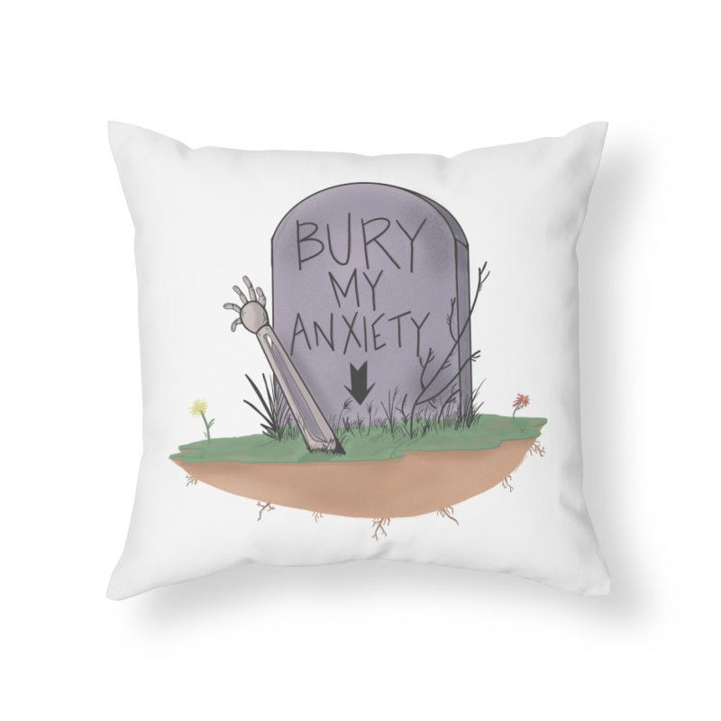 Bury My Anxiety© by Ryan Brunty Home Throw Pillow by Depressed Monsters