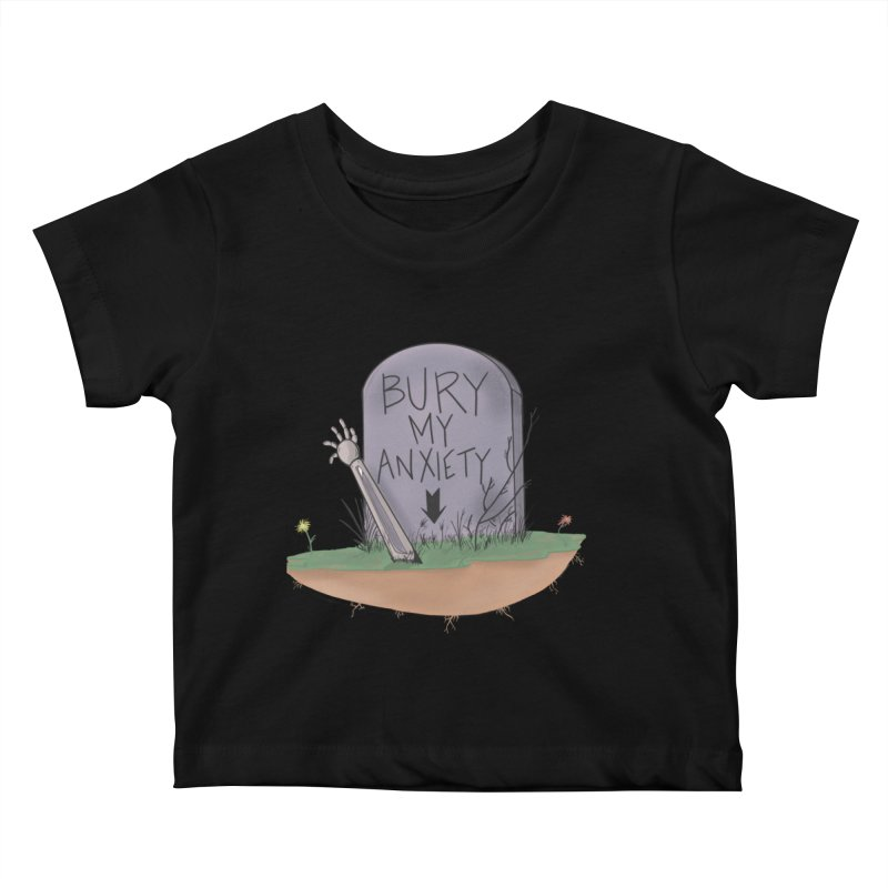 Bury My Anxiety© by Ryan Brunty Kids Baby T-Shirt by Depressed Monsters