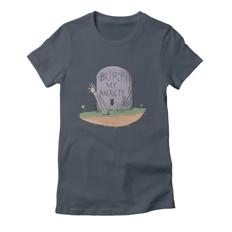 Bury My Anxiety© by Ryan Brunty Women's T-Shirt by Depressed Monsters