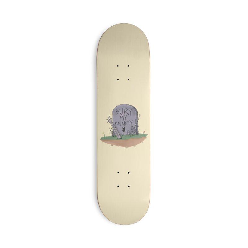 Bury My Anxiety© by Ryan Brunty Accessories Skateboard by Depressed Monsters