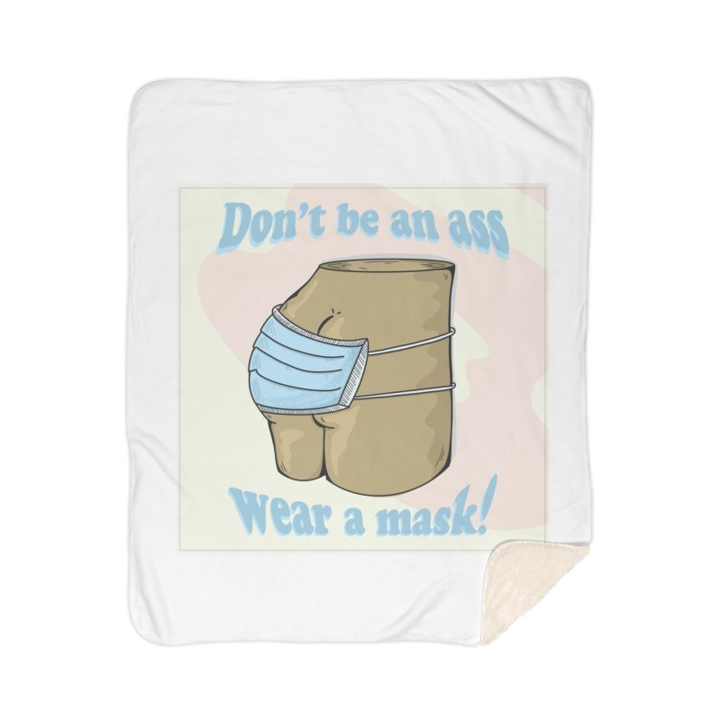 Don't Be An Ass, Wear a Mask Home Blanket by Depressed Monsters