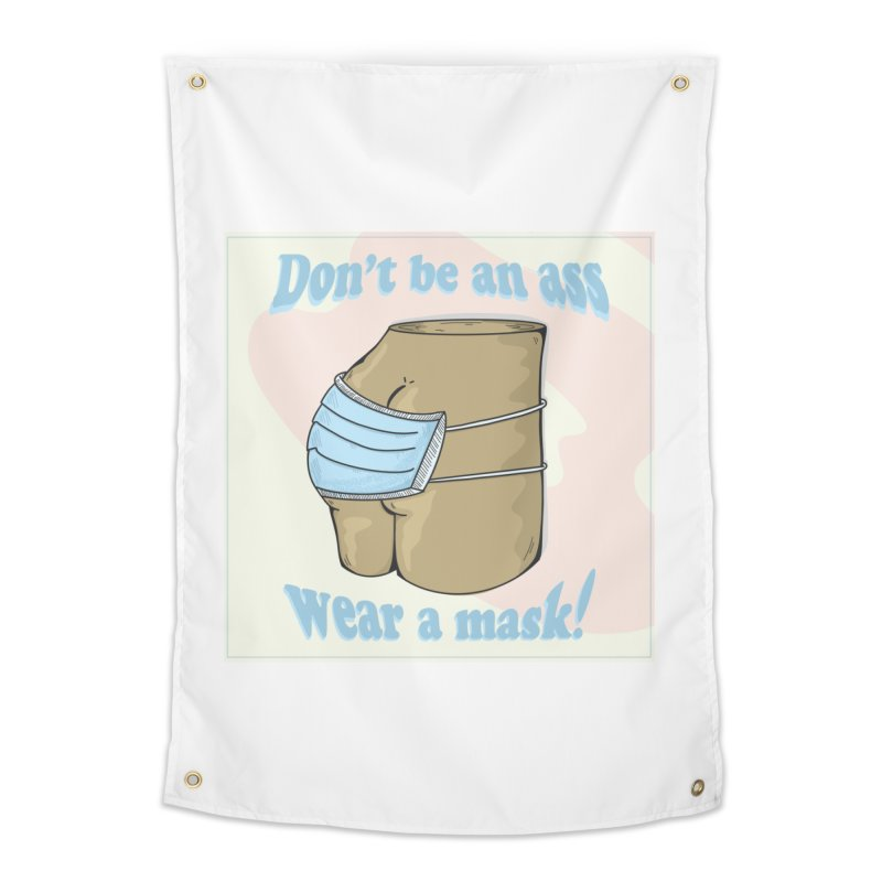 Don't Be An Ass, Wear a Mask Home Tapestry by Depressed Monsters
