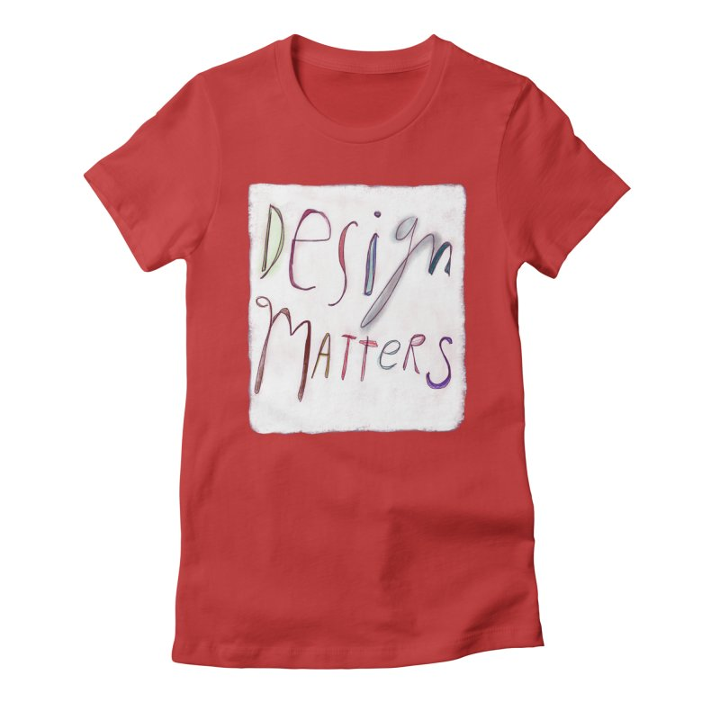 Artist Series 04: Debbie Millman Women's Fitted T-Shirt by Design Museum of Chicago