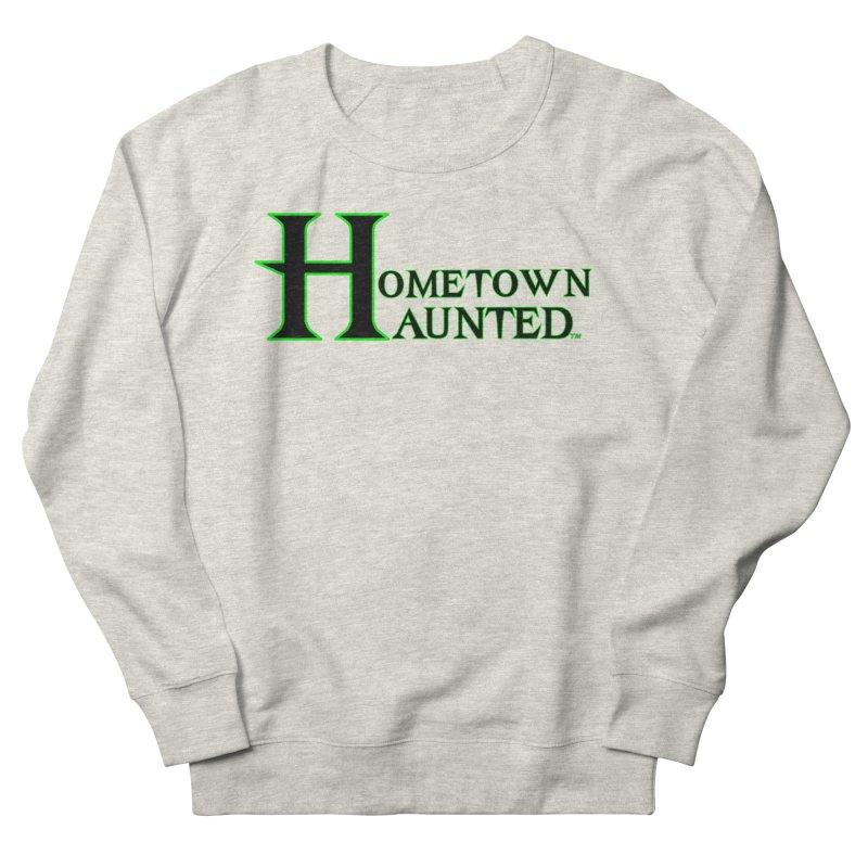 Hometown Haunted (Black) Women's French Terry Sweatshirt by DesignsbyAnvilJames's Artist Shop