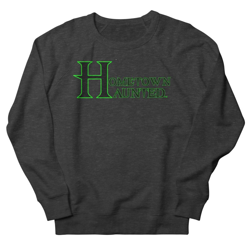 Hometown Haunted (Black) Men's French Terry Sweatshirt by DesignsbyAnvilJames's Artist Shop