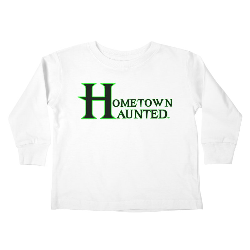 Hometown Haunted (Black) Kids Toddler Longsleeve T-Shirt by DesignsbyAnvilJames's Artist Shop