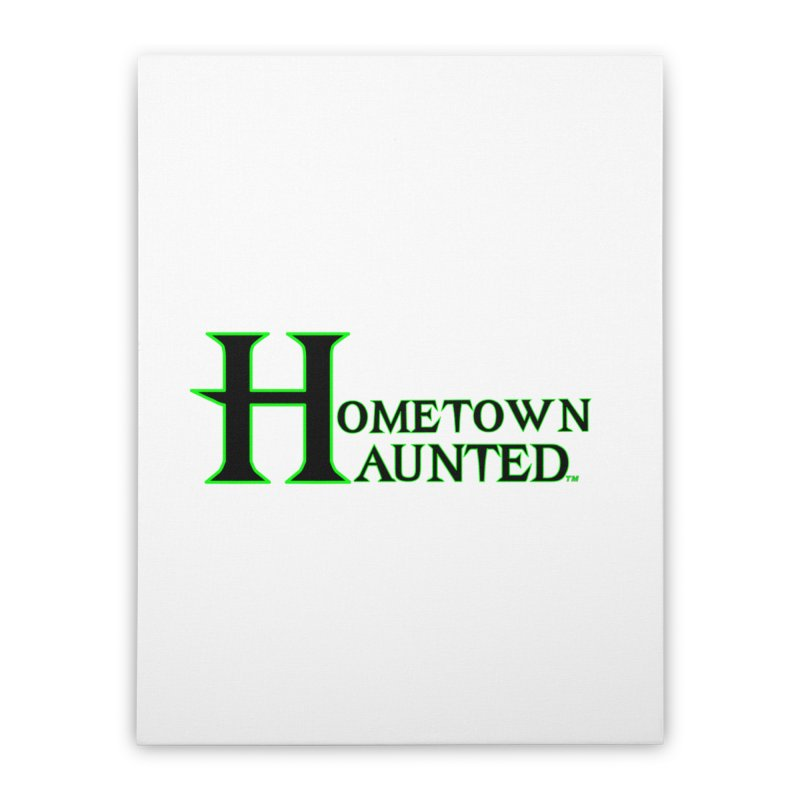 Hometown Haunted (Black) Home Stretched Canvas by DesignsbyAnvilJames's Artist Shop