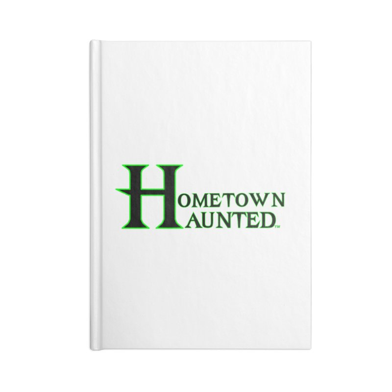 Hometown Haunted (Black) Accessories Blank Journal Notebook by DesignsbyAnvilJames's Artist Shop