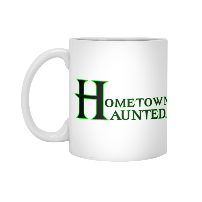 Hometown Haunted (Black) Accessories Standard Mug by DesignsbyAnvilJames's Artist Shop