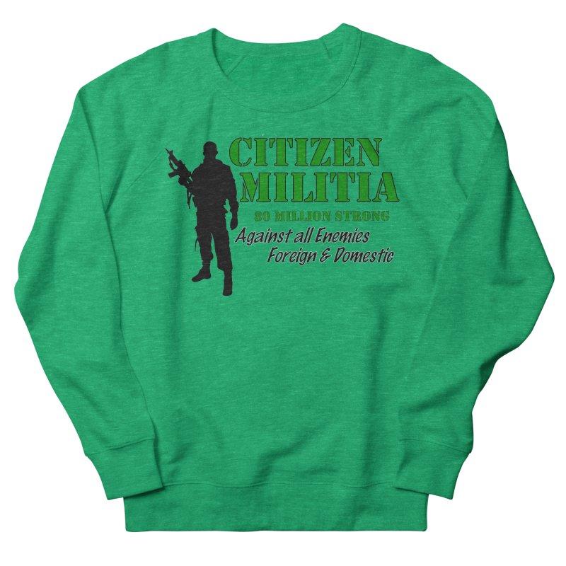 Citizen Militia Women's French Terry Sweatshirt by DesignsbyAnvilJames's Artist Shop