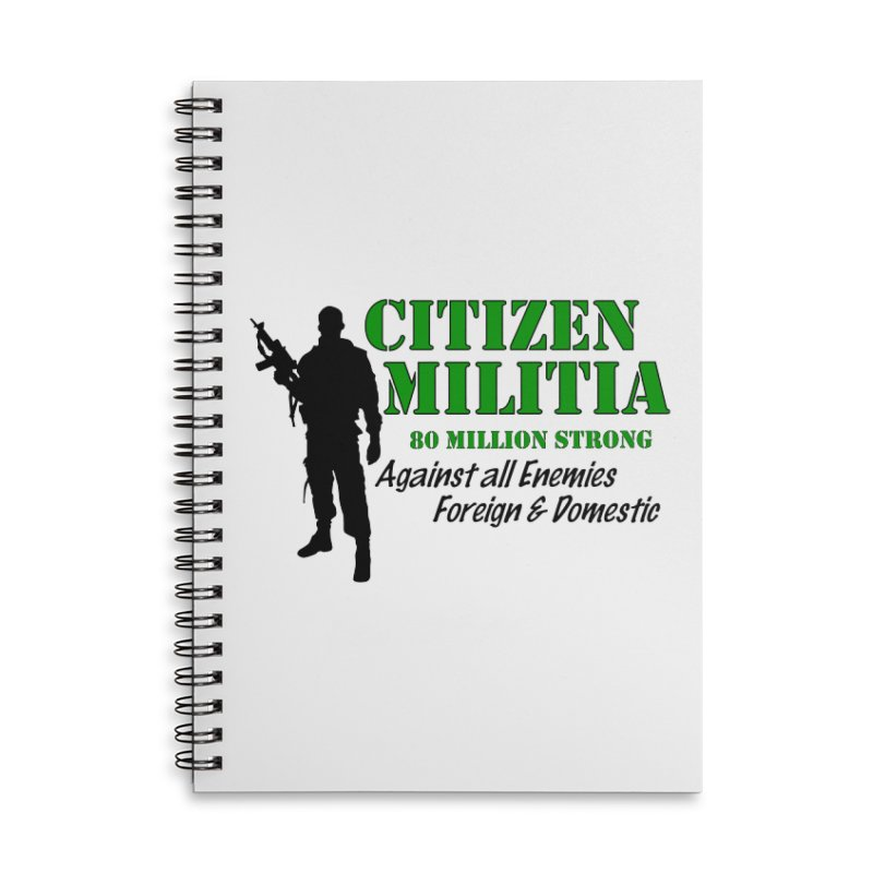Citizen Militia Accessories Lined Spiral Notebook by DesignsbyAnvilJames's Artist Shop