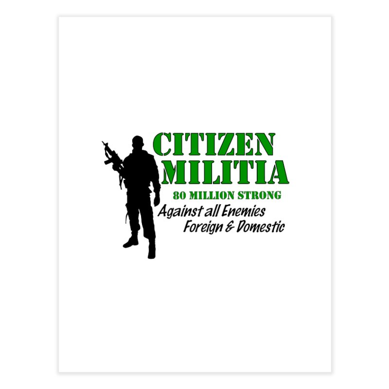 Citizen Militia Home Fine Art Print by DesignsbyAnvilJames's Artist Shop