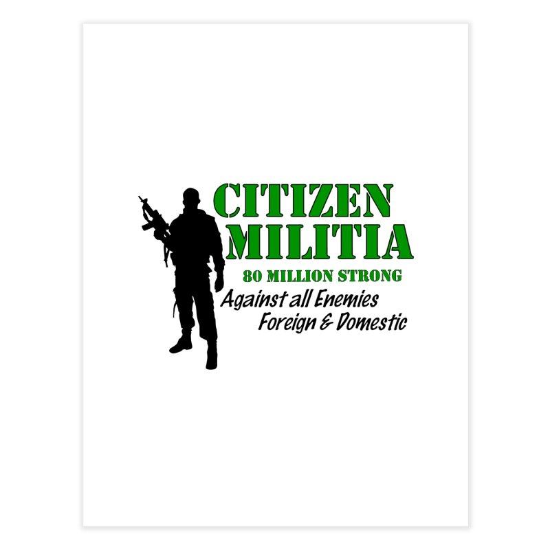 Citizen Militia Home Fine Art Print by DesignsbyAnvilJames's Artist Shop