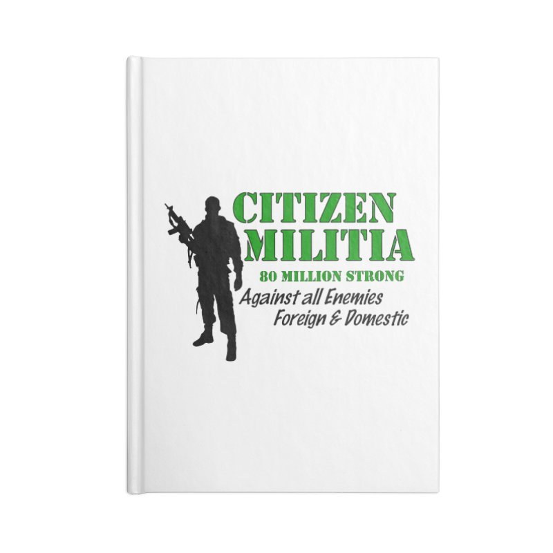 Citizen Militia Accessories Lined Journal Notebook by DesignsbyAnvilJames's Artist Shop