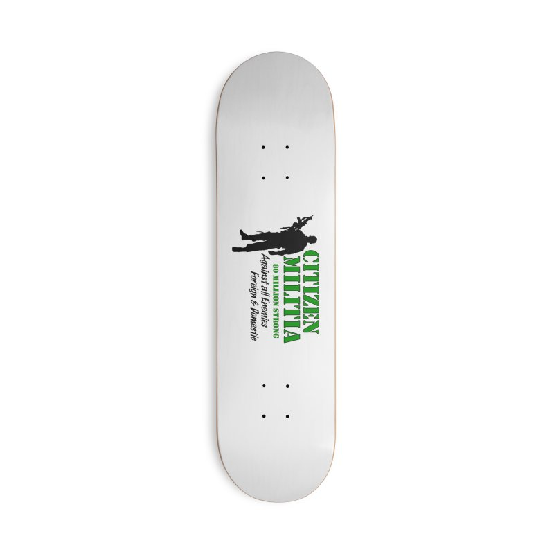 Citizen Militia Accessories Deck Only Skateboard by DesignsbyAnvilJames's Artist Shop