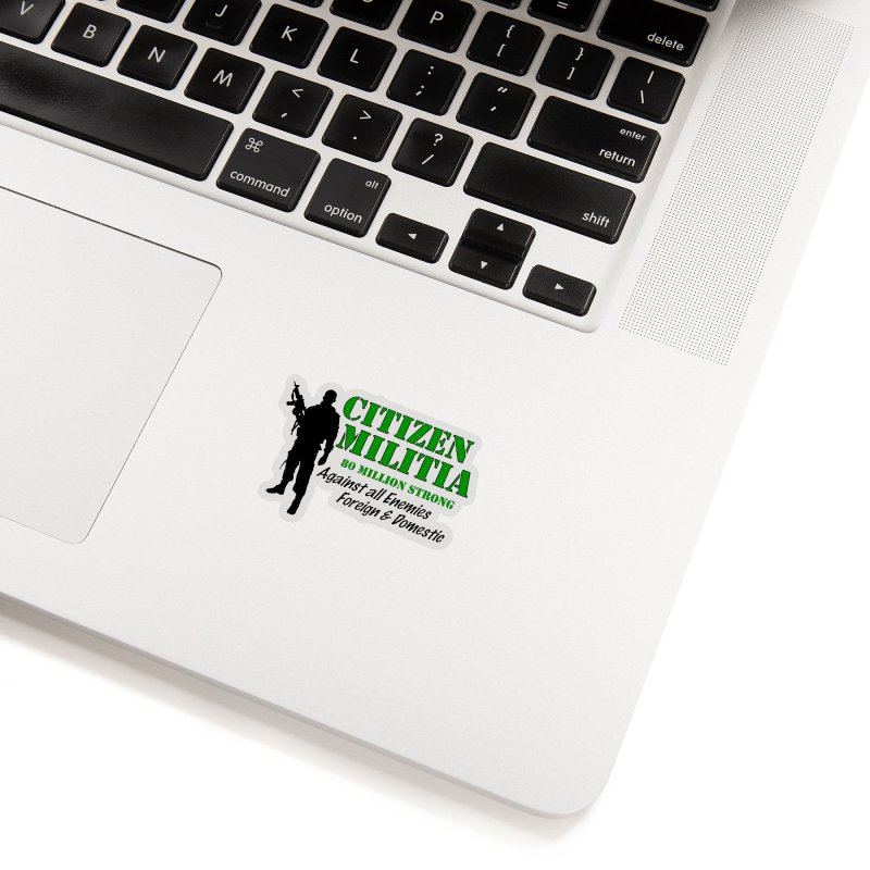 Citizen Militia Accessories Sticker by DesignsbyAnvilJames's Artist Shop
