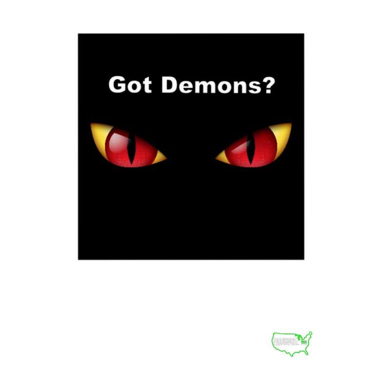 Got Demons? Women's T-Shirt by DesignsbyAnvilJames's Artist Shop
