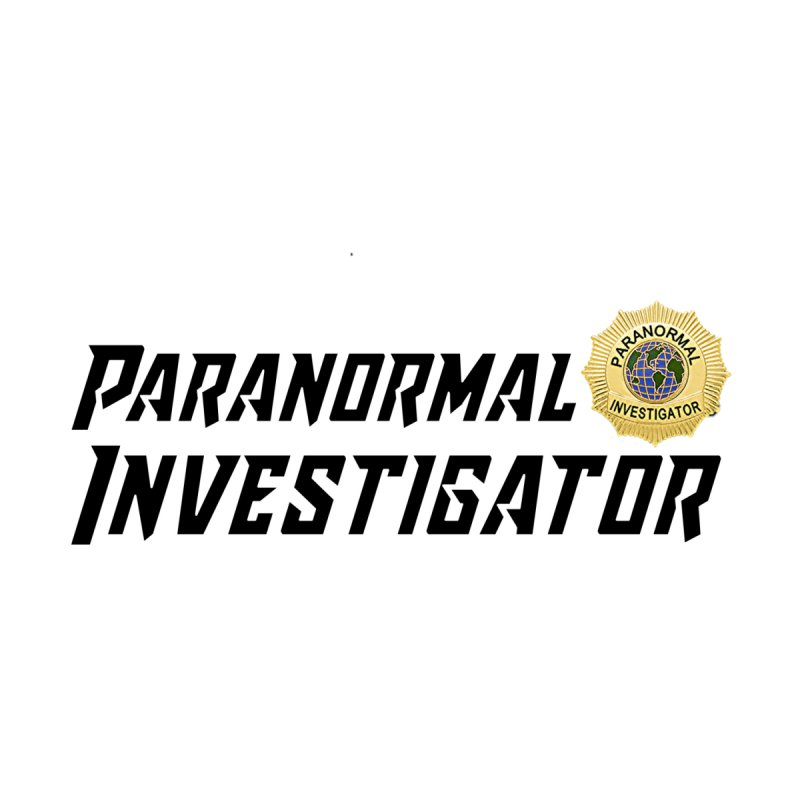 Paranormal Investigator (World)   by DesignsbyAnvilJames's Artist Shop