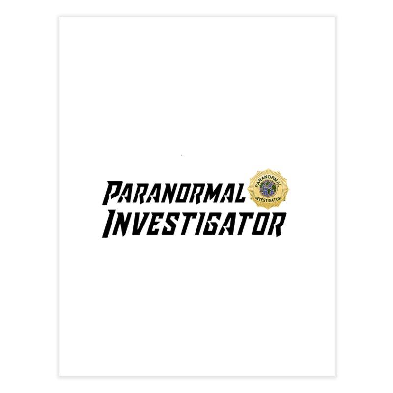 Paranormal Investigator (World) Home Fine Art Print by DesignsbyAnvilJames's Artist Shop