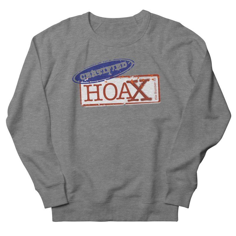 HOAX Women's French Terry Sweatshirt by DesignsbyAnvilJames's Artist Shop