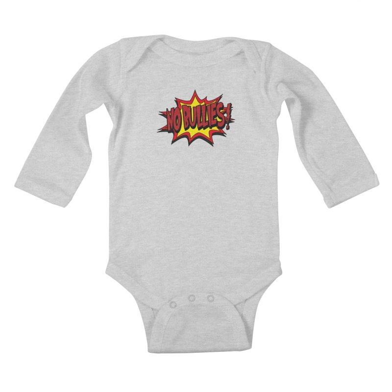 No BULLIES Kids Baby Longsleeve Bodysuit by DesignsbyAnvilJames's Artist Shop