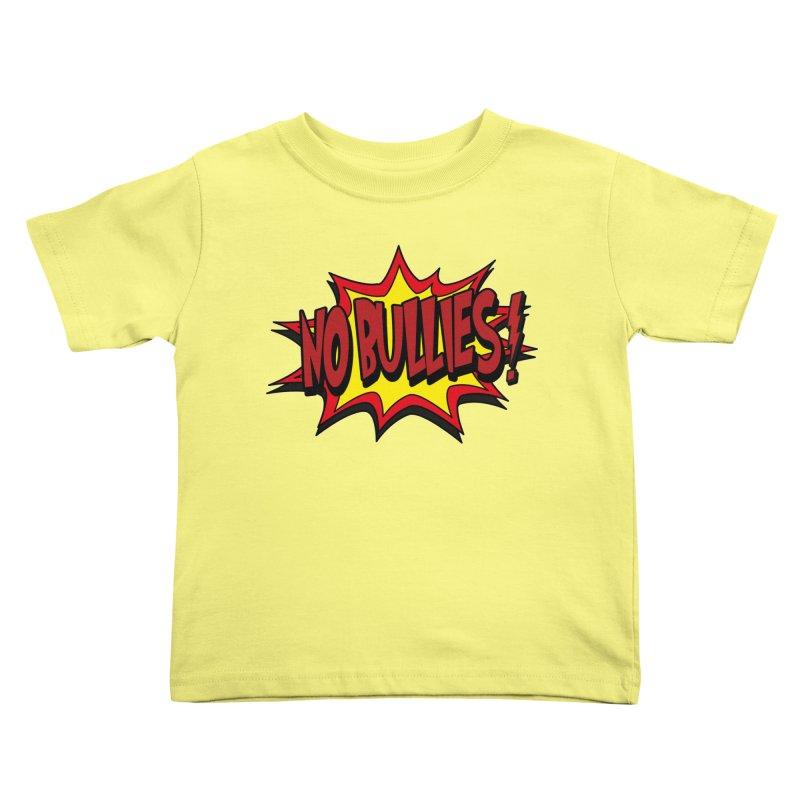 No BULLIES Kids Toddler T-Shirt by DesignsbyAnvilJames's Artist Shop