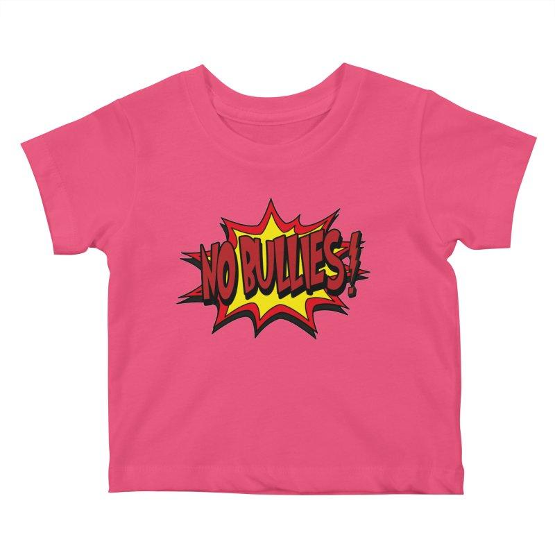 No BULLIES Kids Baby T-Shirt by DesignsbyAnvilJames's Artist Shop