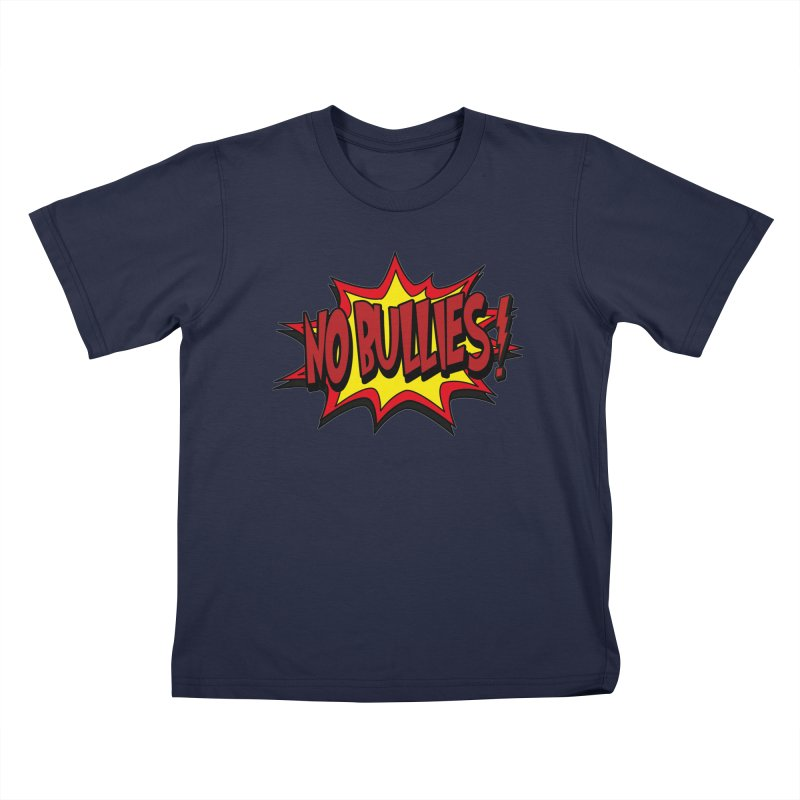No BULLIES Kids T-Shirt by DesignsbyAnvilJames's Artist Shop