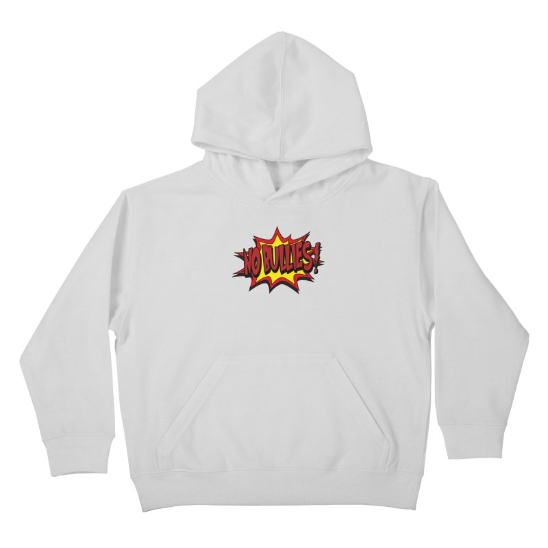 No BULLIES Kids Pullover Hoody by DesignsbyAnvilJames's Artist Shop