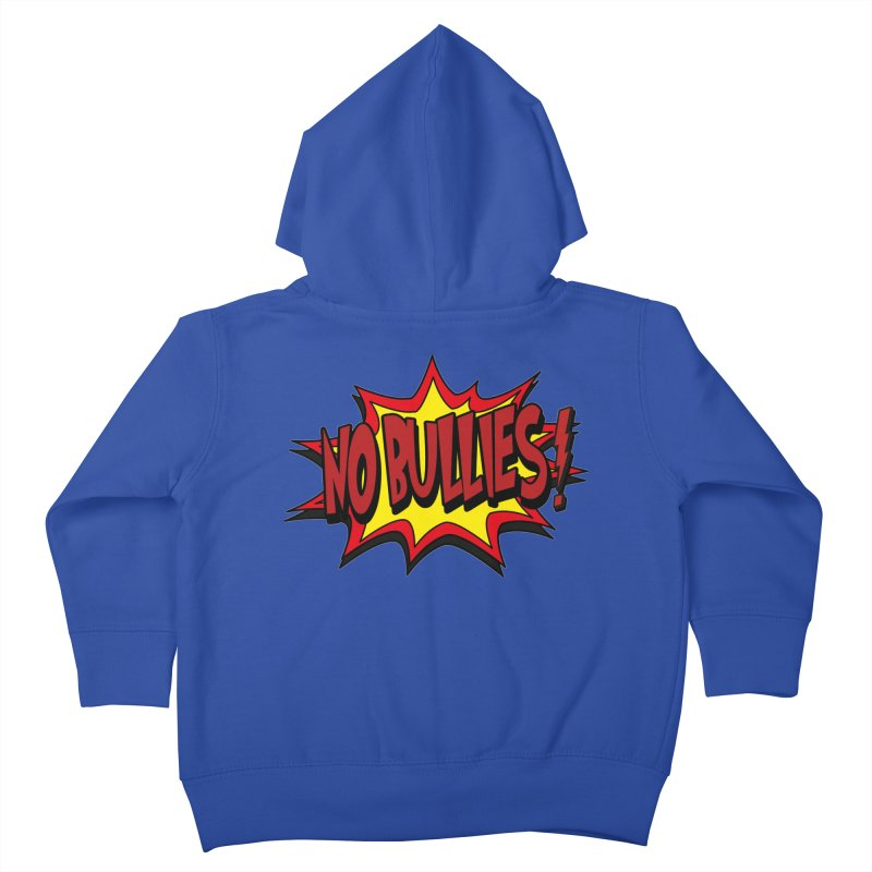No BULLIES Kids Toddler Zip-Up Hoody by DesignsbyAnvilJames's Artist Shop