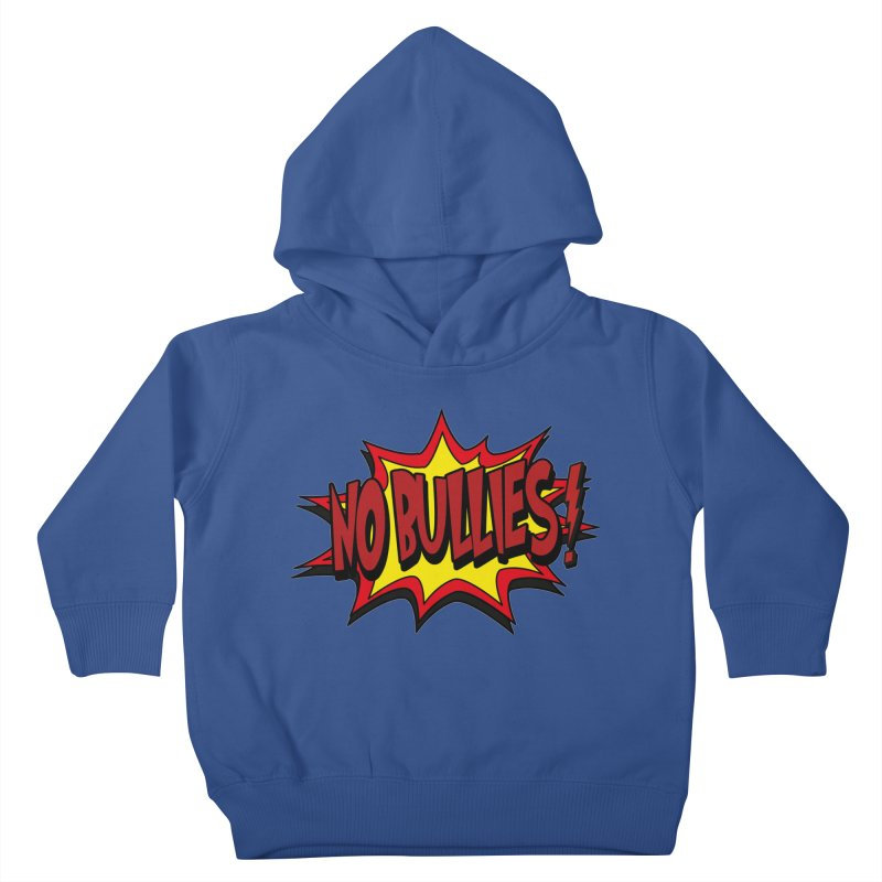 No BULLIES Kids Toddler Pullover Hoody by DesignsbyAnvilJames's Artist Shop