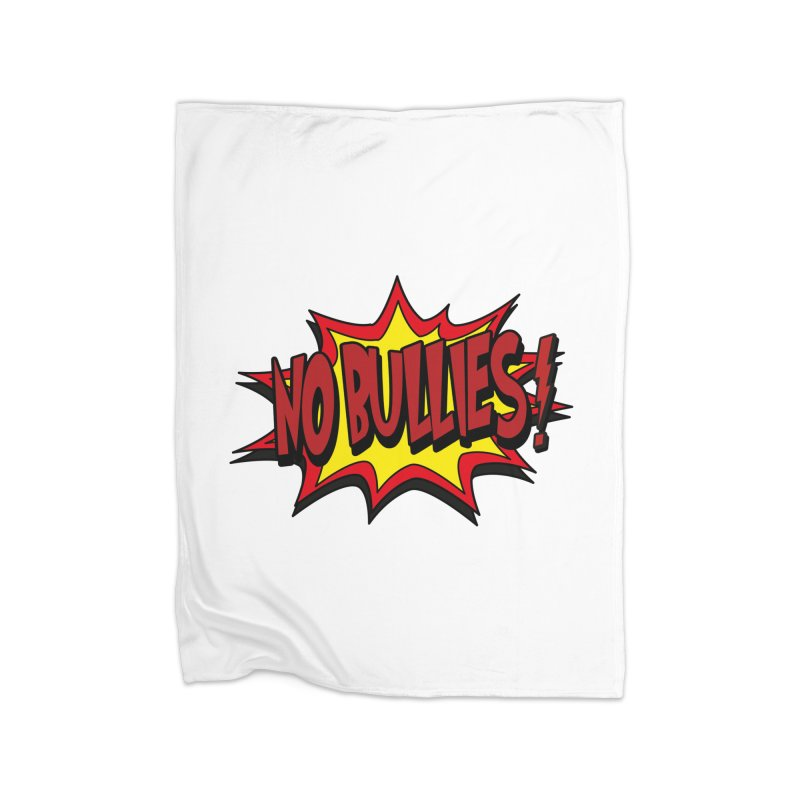 No BULLIES Home Fleece Blanket Blanket by DesignsbyAnvilJames's Artist Shop