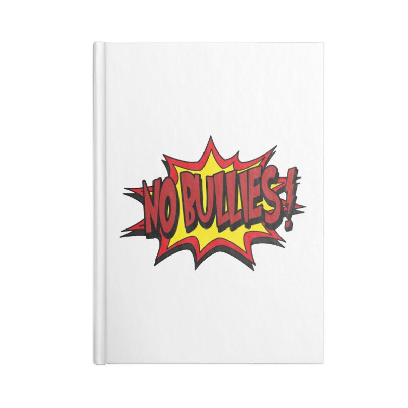 No BULLIES Accessories Blank Journal Notebook by DesignsbyAnvilJames's Artist Shop