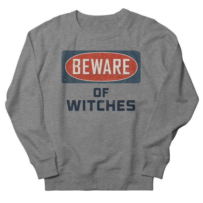 Bware Witch Women's French Terry Sweatshirt by DesignsbyAnvilJames's Artist Shop