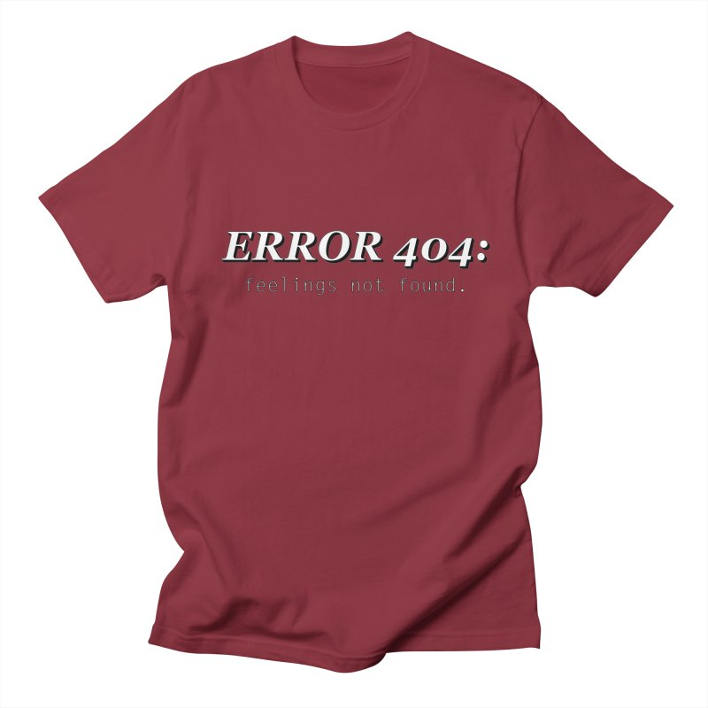 error 404 Women's Unisex T-Shirt by DesireArt's Artist Shop