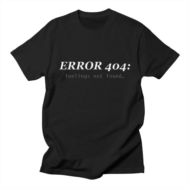 error 404 Women's Unisex T-Shirt by DesireArt's Artist Shop