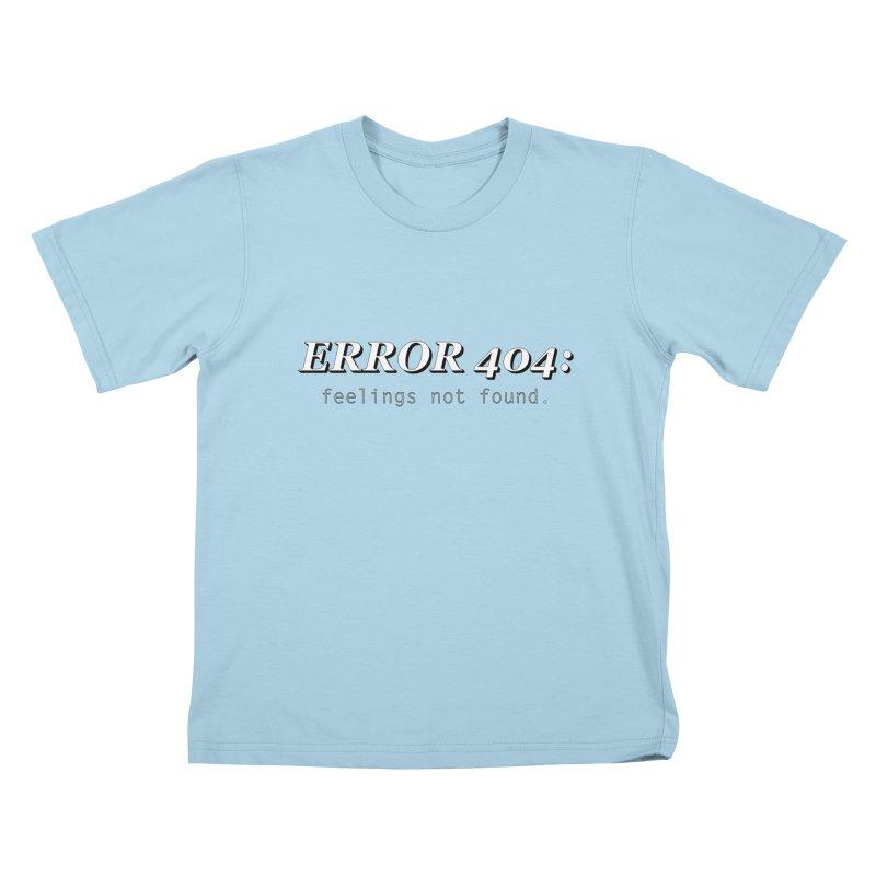 error 404 Kids T-Shirt by DesireArt's Artist Shop