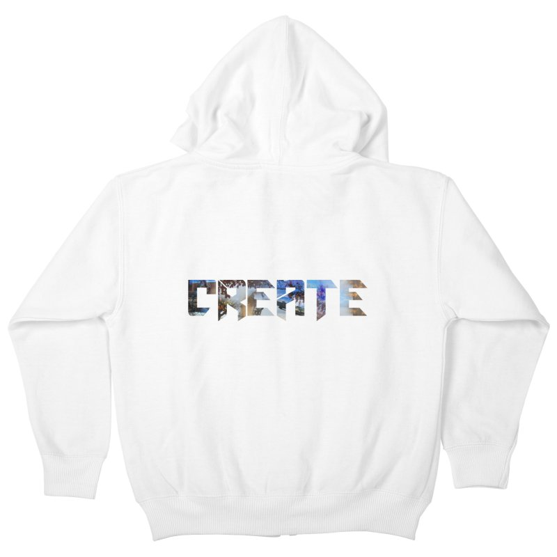 Create Kids Zip-Up Hoody by DesireArt's Artist Shop