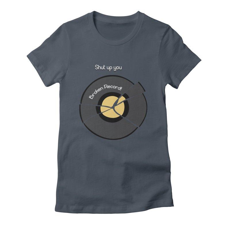 Broken Record Women's Fitted T-Shirt by DesireArt's Artist Shop