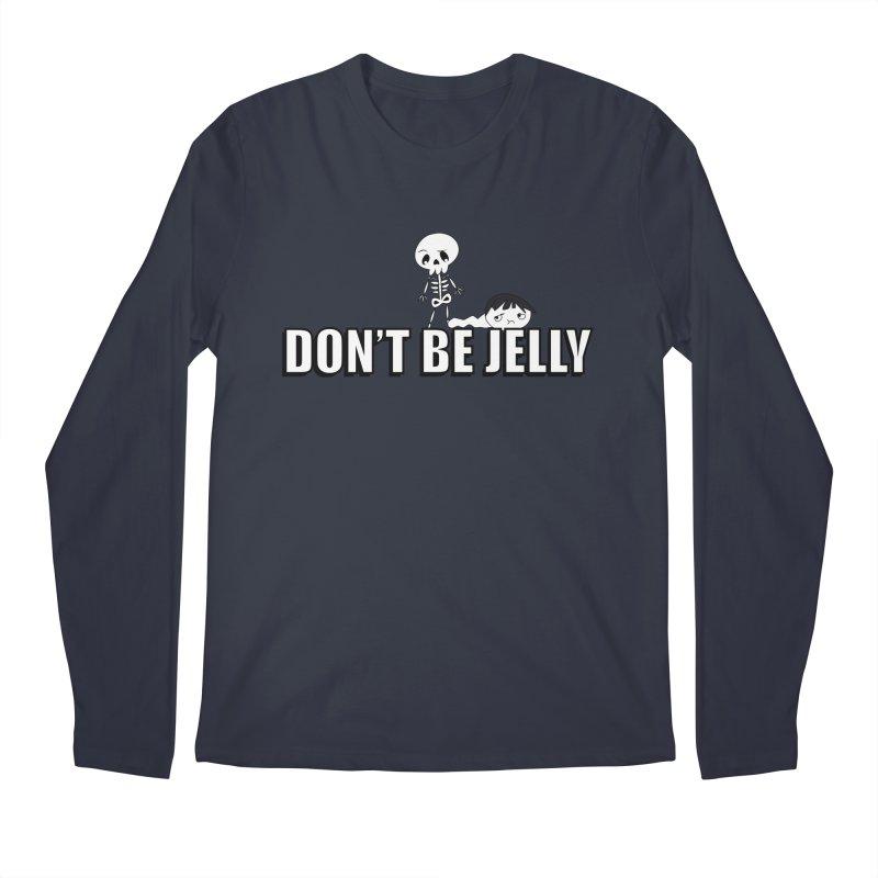 Don't be Jelly Men's Longsleeve T-Shirt by DesireArt's Artist Shop