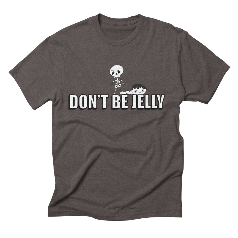 Don't be Jelly   by DesireArt's Artist Shop