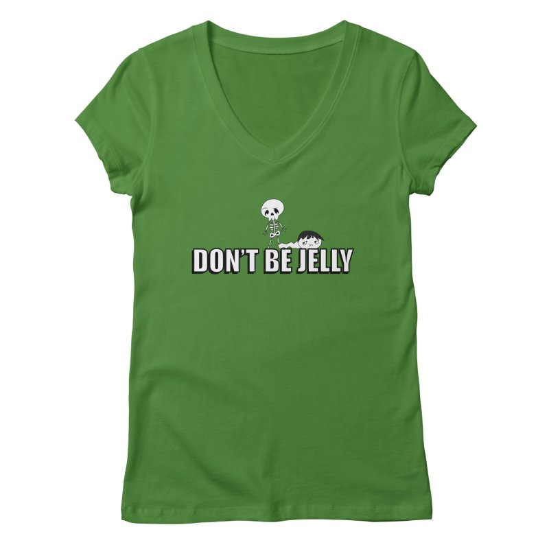 Don't be Jelly Women's V-Neck by DesireArt's Artist Shop