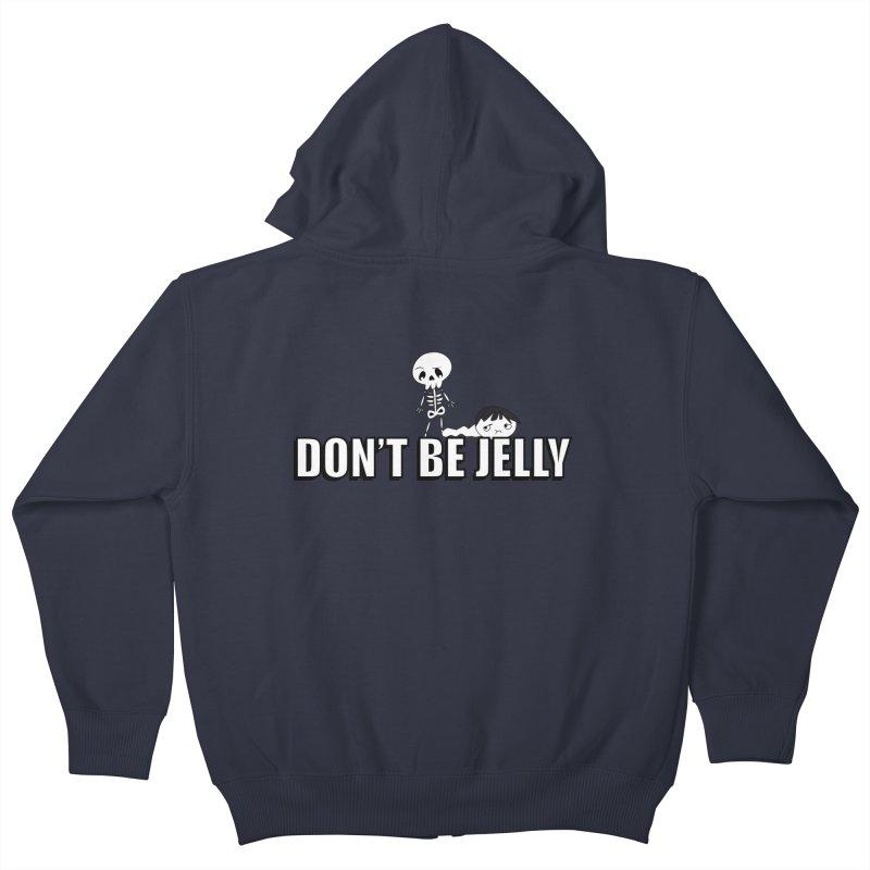 Don't be Jelly Kids Zip-Up Hoody by DesireArt's Artist Shop