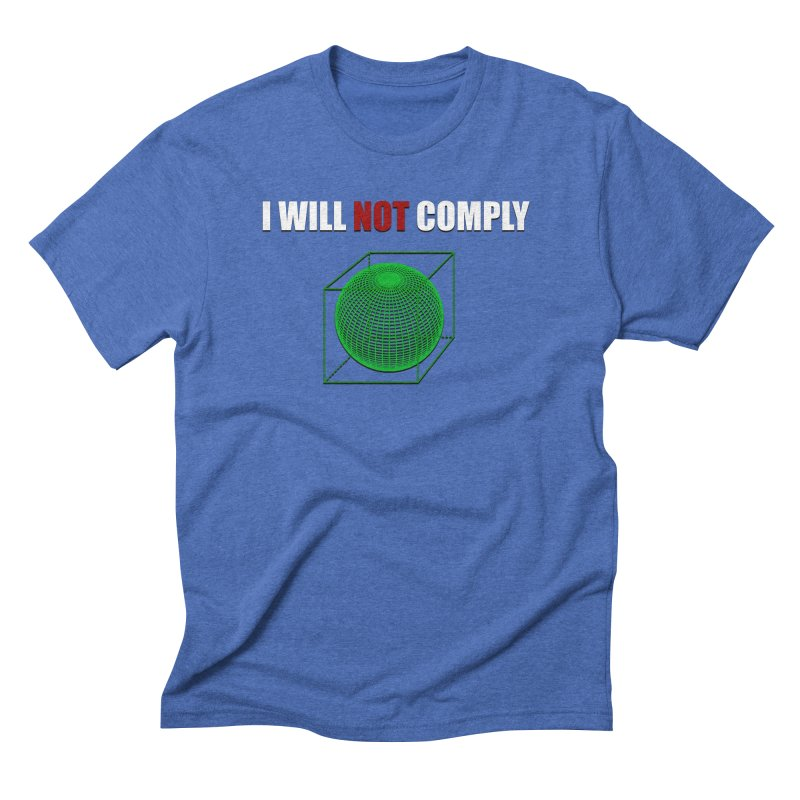 Comply Men's Triblend T-shirt by DesireArt's Artist Shop